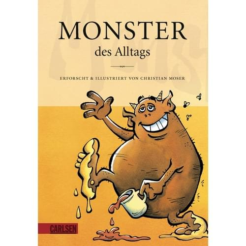 Monster des Alltags, Band 1: Monster des Alltags