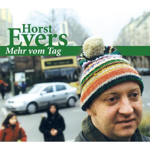 Horst Evers - Mehr vom Tag