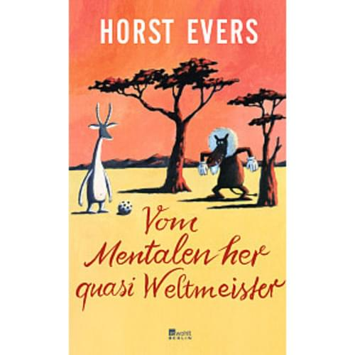 Horst Evers - Vom Mentalen her quasi Weltmeister