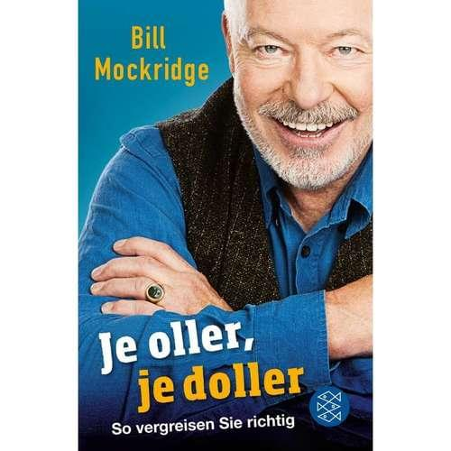 Bill Mockridge - Je oller, je doller