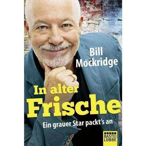 Bill Mockridge - In alter Frische