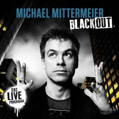 Michael Mittermeier - Blackout LIVE