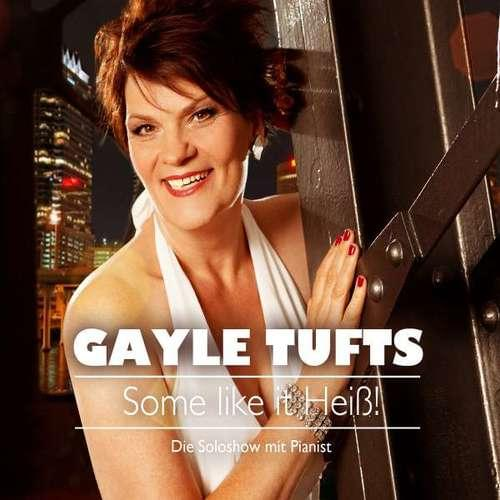 Gayle Tufts - Some like it heiß!