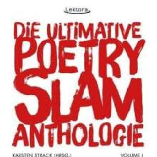 Die ultimative Poetry Slam Anthologie